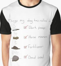 Things My Dog Has Rolled In Graphic T-Shirt