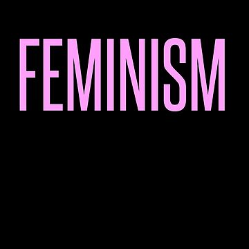 FEMINISM by staywithgrace