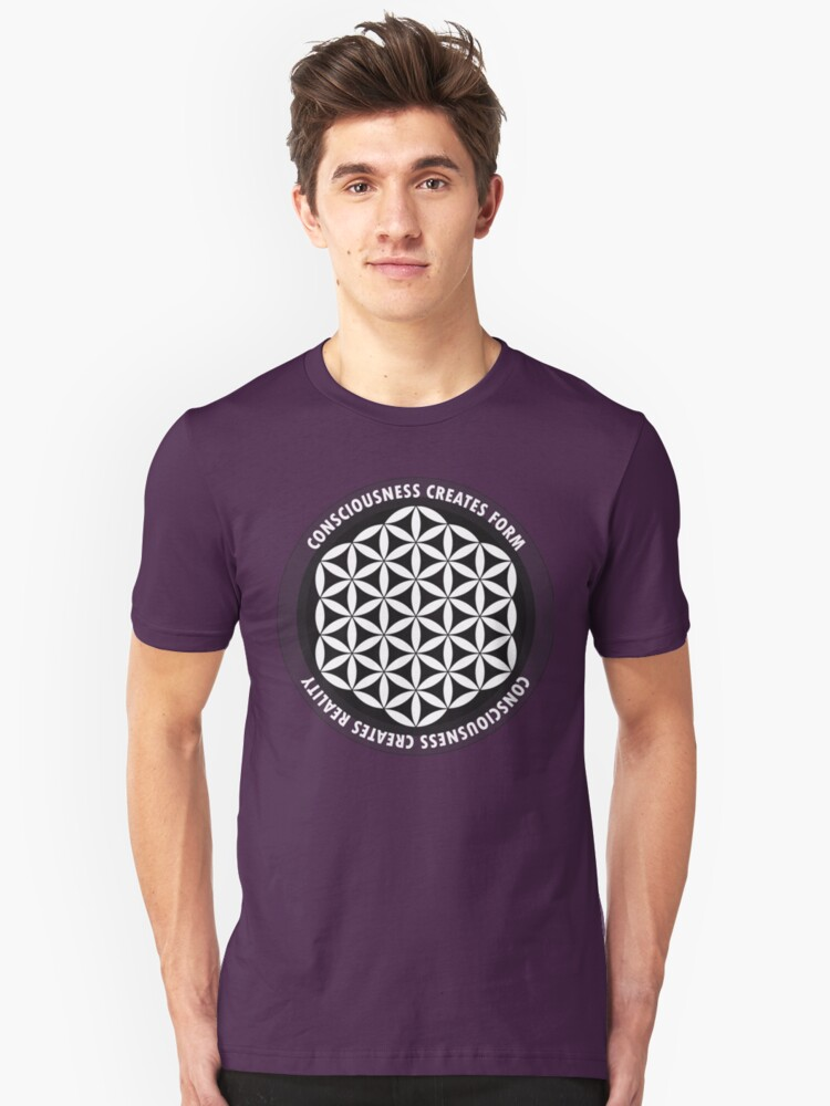 Sacred Geometry: Flower Of Life - Consciousness Quote Unisex T-Shirt Front