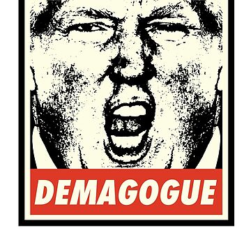 Demagogue Anti-Trump T-shirt 2016 Not My President Tee by japdua