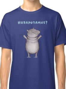 Hugapotamus? Classic T-Shirt