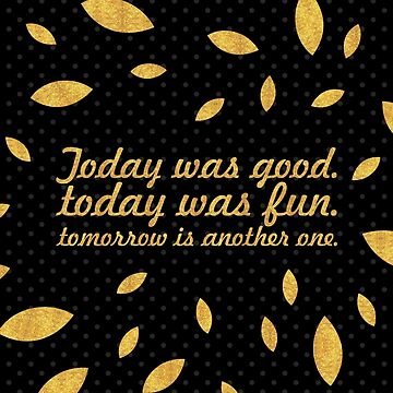 "Today was good... ""Dr. Seuss"" Inspirational Quote (Creative) by Powerofwordss"