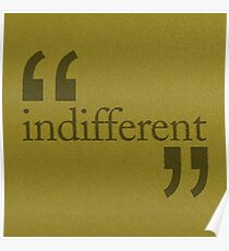 Indifferent Poster