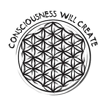Sacred Geometry: Flower Of Life - Consciousness Quote (Short) by pubicbear