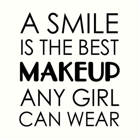 A Smile Is The Best Makeup Any Girl Can Wear Art Prints By Artack