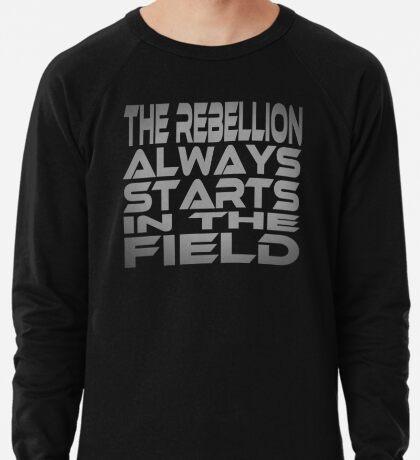 The Rebellion Always Starts in the Field Lightweight Sweatshirt