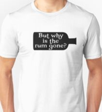 Captain Jack Sparrow - But why is the rum gone?  T-Shirt