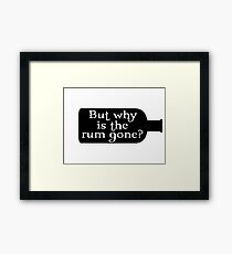 Captain Jack Sparrow - But why is the rum gone?  Framed Print