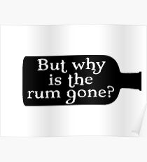 Captain Jack Sparrow - But why is the rum gone?  Poster