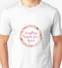 Everything Happens for a Reason 2 Unisex T-Shirt