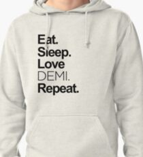 Eat, Sleep, Love DEMI, Repeat. Pullover Hoodie