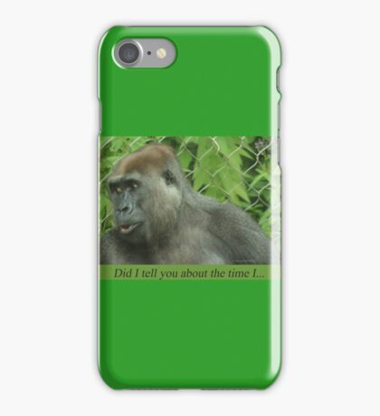 Did I tell you about the time I... iPhone Case/Skin