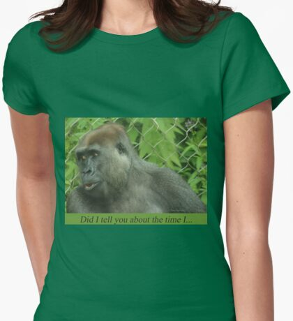 Did I tell you about the time I... T-Shirt