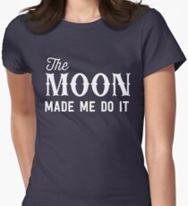 The moon made me do it T-Shirt