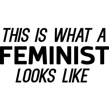 This is what a feminist looks like by artack