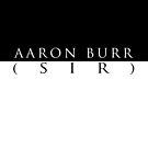 Aaron Burr (Sir) by DAMMIT-ANDERSON