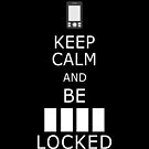 Keep calm and be ____ locked by clockworkheart