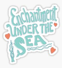 Enchantment Under The Sea Sticker