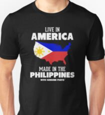 Live in America, Made in the Philippines Unisex T-Shirt