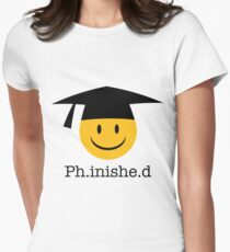 Ph.inishe.d Phd Doctoral Cap Smiley Women's Fitted T-Shirt