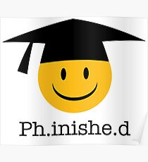 Ph.inishe.d Phd Doctoral Cap Smiley Poster