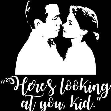 Casablanca - Here's Looking at You Kid by ElysianArt