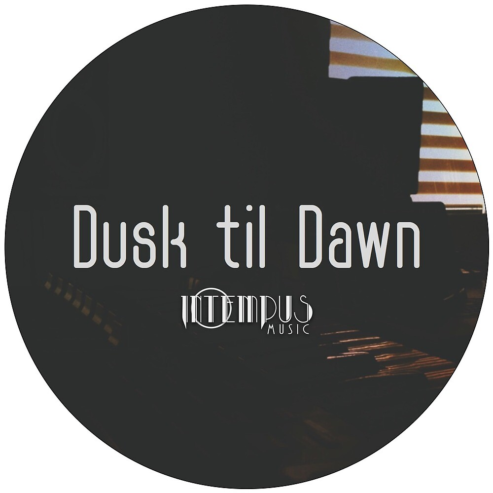 Dusk til Dawn by Intempus