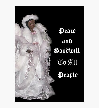 Peace and Goodwill to All People Christmas Card  Photographic Print