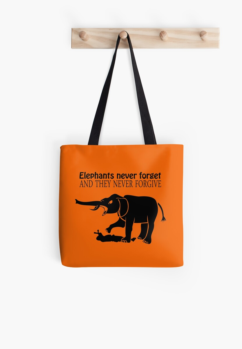 36597d2b ELEPHANTS NEVER FORGET AND THEY NEVER FORGIVE T-Shirt Funny Mens TEE New  Mens by