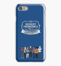 I hereby pronounce you a Community iPhone Case/Skin