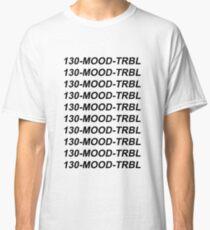 130-mood-trbl [BLACK] Classic T-Shirt
