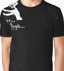 Grr... Argh... Graphic T-Shirt