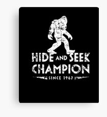 Hide &Seek Champion Since 1967 Shirt Funny Bigfoot Sasquatch Canvas Print