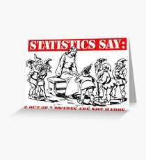 Statistics Say: 6 out of 7 dwarfs are not happy. Greeting Card