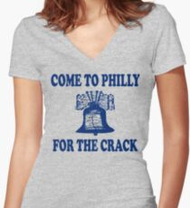 Come To Philly For The Crack Women's Fitted V-Neck T-Shirt
