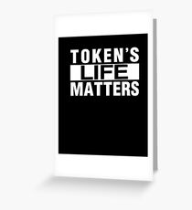 Sou-th Park Token's Life Matters T Shirt Greeting Card