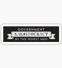 Kakistocracy - Government  by the Worst Men - Anti Trump Sticker