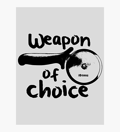 Weapons of choice - Pizza - Black Photographic Print