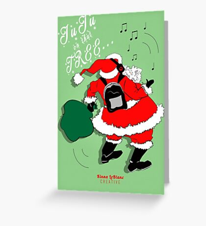 JuJu Santa 2016 Greeting Card