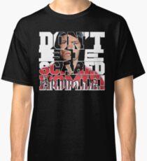 Ne soyez pas effrayé Homie! T-shirt classique