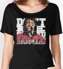 Don't Be Scared Homie! Women's Relaxed Fit T-Shirt