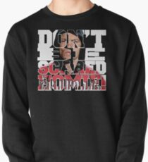 Don't Be Scared Homie! Pullover
