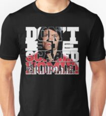Don't Be Scared Homie! Slim Fit T-Shirt
