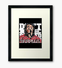 Don't Be Scared Homie! Framed Print