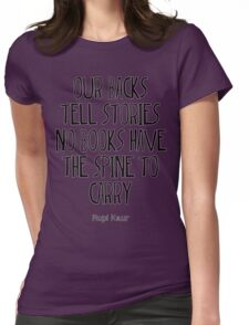 """""""our backs tell stories no books have the spine to carry"""" Womens Fitted T-Shirt"""