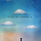 Things are looking up by theArtoflOve
