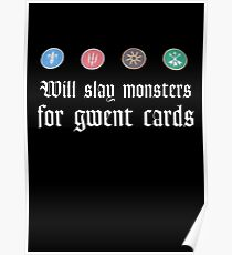 Will slay monsters for gwent cards Poster