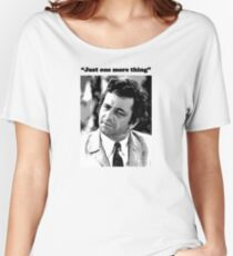 "Columbo - ""Just one more thing"" Women's Relaxed Fit T-Shirt"