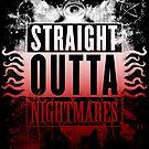 Straight Outta Nightmares by SamMcGorry