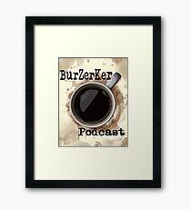 BurZerKer Podcast swag!! Framed Print